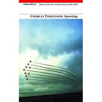Skywriting by Charles Tomlinson - 9781903039649 Book