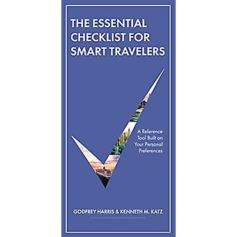 The Essential Checklist For Smart Travelers - A Unique Reference Tool