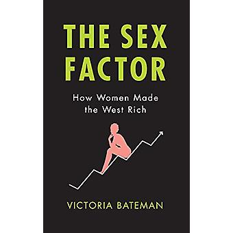 The Sex Factor - How Women Made the West Rich by Victoria Bateman - 97