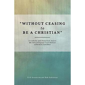 """Without Ceasing to be a Christian"" - A Catholic and Protest"