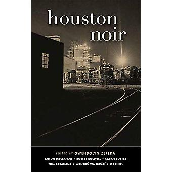 Houston Noir by Gwendolyn Zepeda - 9781617757068 Book