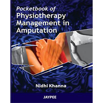 Pocket Book of Physiotherapy Management in Amputation by Nidhi Khanna