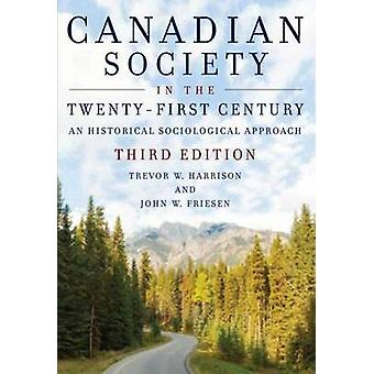 Canadian Society in the Twenty-First Century - A Historical Sociologic