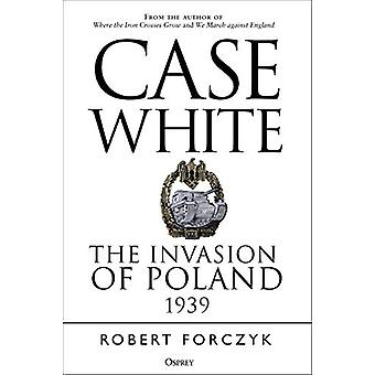 Case White by Robert Forczyk - 9781472834959 Book