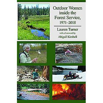 Outdoor Women inside the Forest Service 1971-2018 by Lauren Turner -