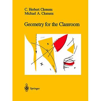 Geometry for the Classroom by C. Herbert Clemens - 9780387975641 Book