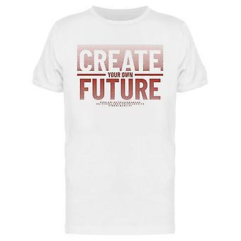 Crea tu propio futuro Tee Men's -Imagen de Shutterstock