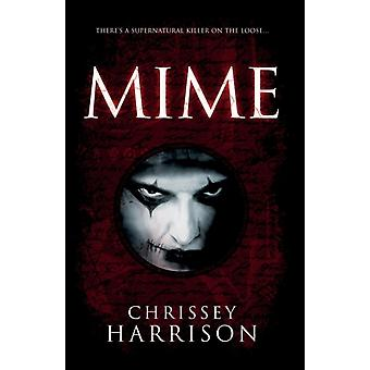 Mime  A Supernatural Thriller by Chrissey Harrison