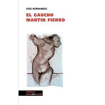 El gaucho Martin Fierro av Jose Hernandez