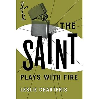 The Saint Plays with Fire (The Saint Series)