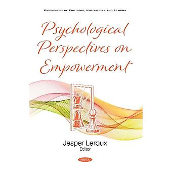 Psychological Perspectives on Empowerment by Edited by Jesper Leroux
