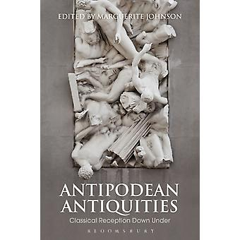 Antipodean Antiquities by Edited by Marguerite Johnson