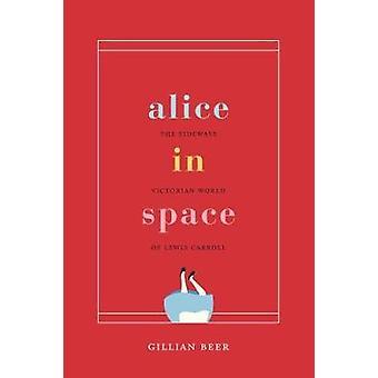 Alicia en el espacio - El mundo victoriano lateral de Lewis Carroll