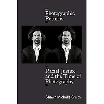 Photographic Returns: Racial� Justice and the Time of Photography