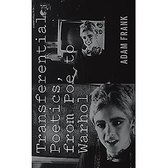 Transferential Poetics, from Poe to Warhol (American Literatures Initiative)