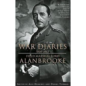 Alanbrooke War Diaries 19391945 Field Marshall Lord Alanbrooke