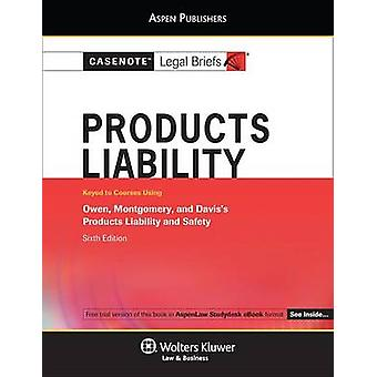 Casenote Legal Briefs for Product Liability - Keyed to Owen - Montgom