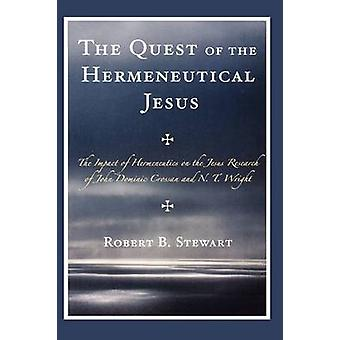 The Quest of the Hermeneutical Jesus - The Impact of Hermeneutics on t