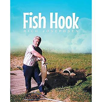 Fish Hook by Rich Josephsen - 9781635258943 Book
