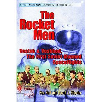The Rocket Men - Vostok & Voskhod. The First Soviet Manned Spacefl