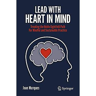 Lead with Heart in Mind - Treading the Noble Eightfold Path  For Mindf