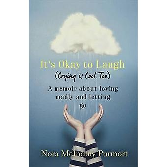 Its Okay to Laugh Crying is Cool Too by Purmort & Nora McInerny