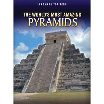 The Worlds Most Amazing Pyramids by Illustrated by HL Studios Ann Weil