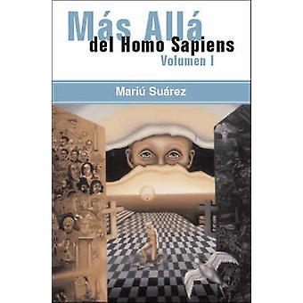 Mas Alla del Homo Sapiens Vol j'ai au-delà de l'Homo Sapiens Vol I par Suarez & Mariu