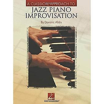 A Classical Approach To Jazz Piano  Improvisation by Alldis & Dominic