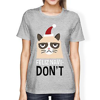 غراي Navidon't فيليز المرأة تي شيرت هدية عيد الميلاد لعشاق القط