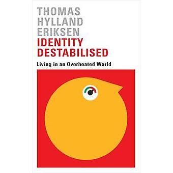 Identitet destabiliserat - levande i en överhettad värld av Thomas Hyllan