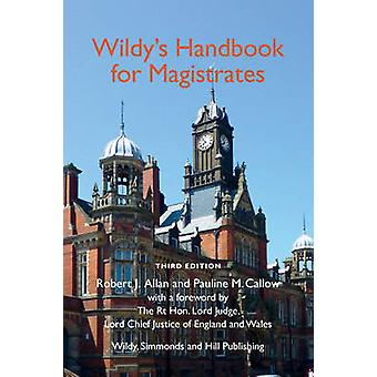 Wildy's Handbook for Magistrates (3rd Revised edition) by Robert J. A