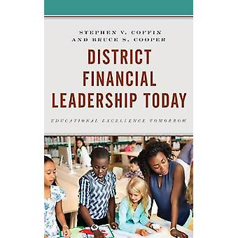 District Financial Leadership Today - Educational Excellence Tomorrow
