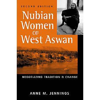 Femmes nubiennes d'Assouan ouest - Tradition et changement de négociation (2nd Rev