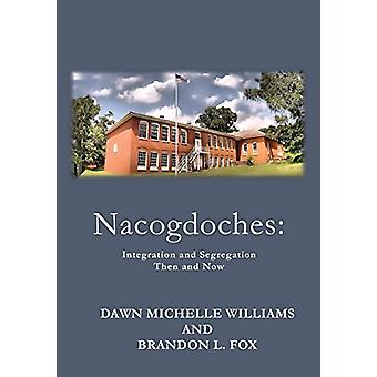 Nacogdoches Integration - Then and Now - Nacogdoches Before and After