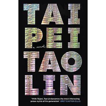 Taipei (Main) by Tao Lin - 9781782111856 kirja