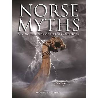 Fornnordiska myter - Viking legender av hjältar och gudar av Martin J. Dougherty