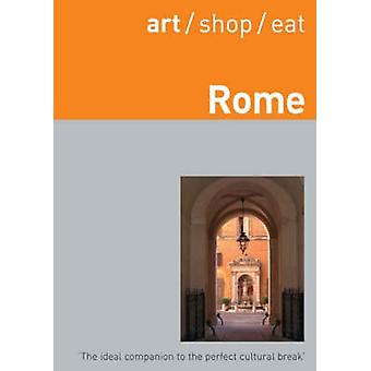 art/shop/eat Rome (2nd Revised edition) by Daniel Nolan - 97819051312