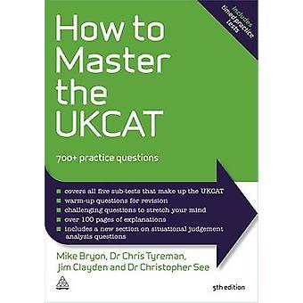 Miten hallita UKCAT - 700 + käytännön kysymykset (5 tarkistettu painos