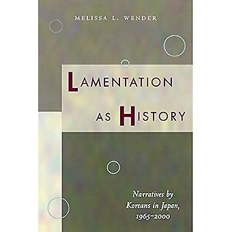 Lamentation as History: Narratives by Koreans in Japan, 1965-2000