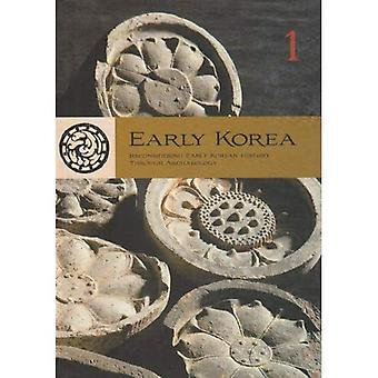 Early Korea: v. 1: Reconsidering Early Korean History Through Archaeology