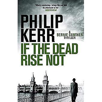 Si les morts ne lèveront pas: un mystère de Bernie Gunther: Berlin 1936. Sport, la corruption et la mort violente