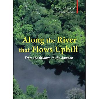 Along the River That Flows Uphill: Between the Orinoco and the Amazon (Armchair Traveller)