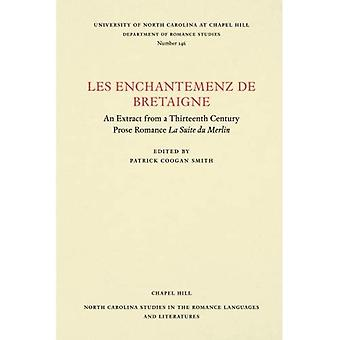 Les enchantemenz de Bretaigne: An Extract from a Thirteenth Century Prose Romance La Suite du Merlin� (North Carolina Studies in� the Romance Languages and Literatures)