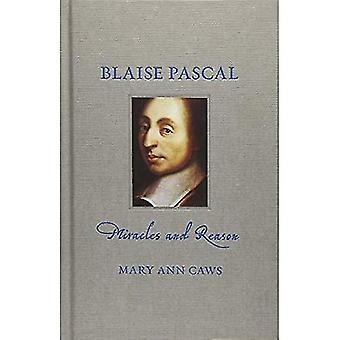 Blaise Pascal: Miracles et raison (Renaissance Lives)