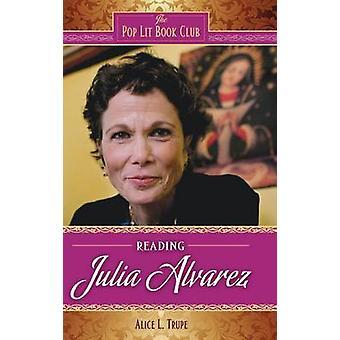 Reading Julia Alvarez by Trupe & Alice
