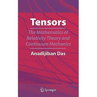 Die Mathematik der Relativitätstheorie und der Kontinuumsmechanik durch Das & Anadi Jiban Tensoren