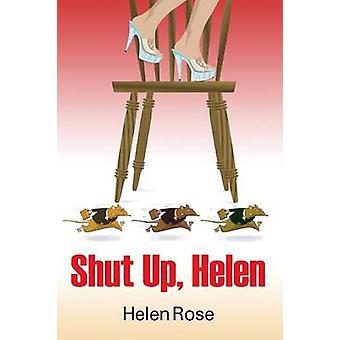 Shut Up Helen by Rose & Helen
