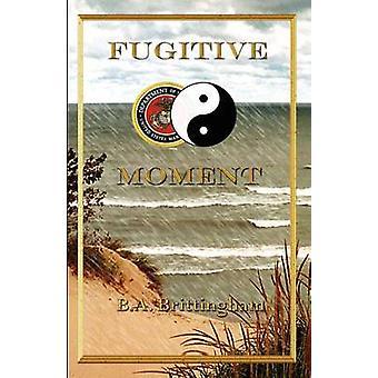 Fugitive Moment by Brittingham & B. a.