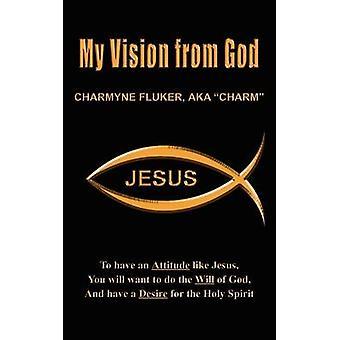 Min Vision från Gud genom Fluker & Aka Charm Charmyne